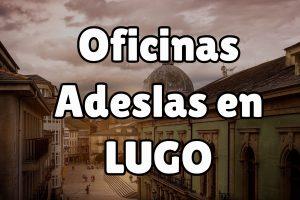 Oficinas Adeslas en Lugo
